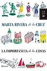 La importancia de las cosas par Rivera de la Cruz