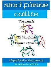 Rinci Foirne Caillte: Volume I: Thirty Lost Figure Dances