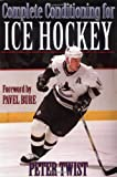 Complete Conditioning for Ice Hockey, Peter Twist, 0873228871