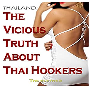 Thailand: The Vicious Truth About Thai Hookers Audiobook