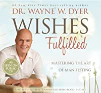 Wishes Fulfilled: Mastering the Art of Manifesting Front Cover
