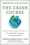 img - for The Crash Course: The Unsustainable Future of Our Economy, Energy, and Environment book / textbook / text book