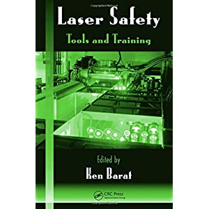 Laser Safety: Tools and Training (Optical Science and Engineering)