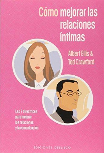 Como Mejorar Las Relaciones Intimas / Making Intimate Connections (Spanish Edition)
