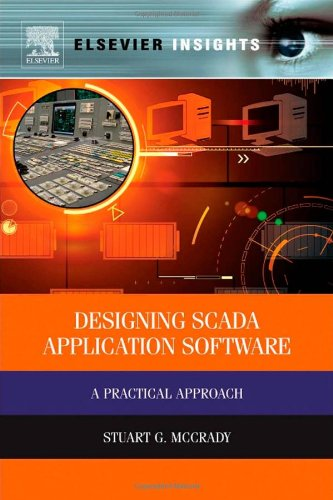 Designing SCADA Application Software: A Practical Approach by Stuart G McCrady, Publisher : Elsevier