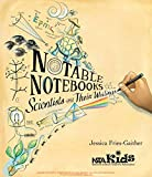 Notable Notebooks: Scientists and Their Writings