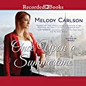 Once Upon a Summertime: A New York City Romance Audiobook by Melody Carlson Narrated by Jennifer Grace