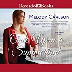 Once Upon a Summertime: A New York City Romance | Melody Carlson