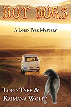 Hot Dogs: A Lord Tyee Mystery (Lord Tyee Mysteries Book 1) by [Wolff, Kaimana, Tyee, Lord]