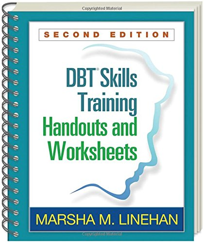 DBT� Skills Training Handouts and Worksheets; Second Edition