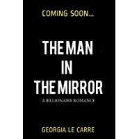 The Man In The Mirror: A Billionaire Romance (English Edition)