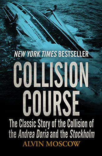 Collision course the classic story of the collision of the andrea collision course the classic story of the collision of the andrea doria and the stockholm fandeluxe Image collections