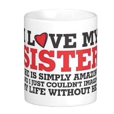 Easyhome Brand Sister Birthday Gift I Love My 11oz Coffee Mug For Lovely