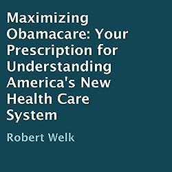 Maximizing Obamacare