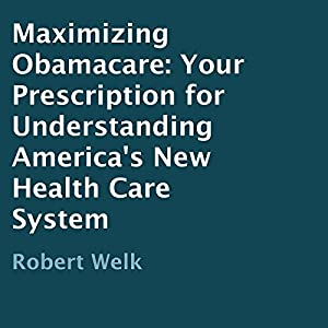 Maximizing Obamacare Audiobook