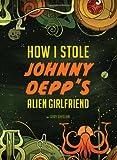 How I Stole Johnny Depp s Alien Girlfriend