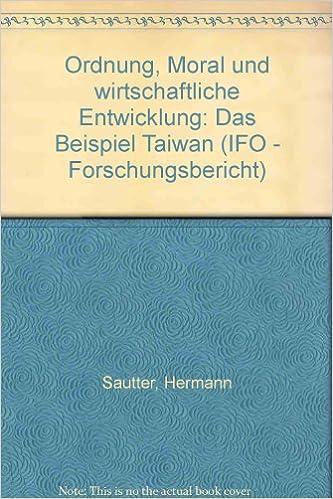 ordnung moral und wirtschaftliche entwicklung das beispiel taiwan ifo forschungsberichte der abteilung entwicklungslnder german edition hermann - Entwicklungslander Beispiele
