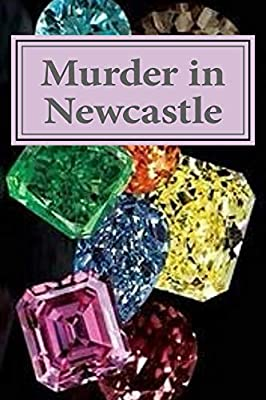Murder in Newcastle: A Cassandra Cross Cozy Mystery (Cassandra Cross Cozy Mystery series Book 3)