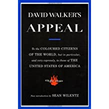 David Walker's Appeal: To the Coloured Citizens of the World, but In Particular, and Very Expressly, to Those of the United States of America