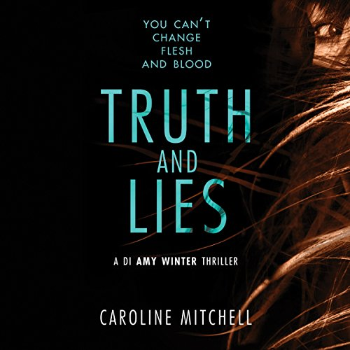 Truth and Lies: A DI Amy Winter Thriller, Book 1