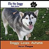 Doggy Loves Autumn (Ella the Doggy)