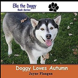Doggy Loves Autumn (Ella the Doggy) by [Flaagan, Jayne]