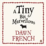 A Tiny Bit Marvellous | Dawn French