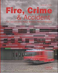 Fire, Crime & Accident : Fire Departments, Police Stations, Rescue Services