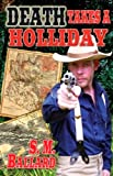 Death Takes a Holliday (Doc Holliday Book 2)