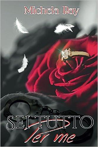 Amazon Com Sei Tutto Per Me Anime Incatenate Italian Edition