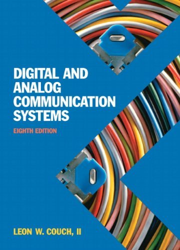 Digital & Analog Communication Systems (8th Edition) by Leon W. Couch (January 09,2012)