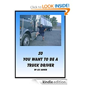 So You Want To Be A Trucker (1) Les Auger