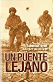 Un puente lejano / A Bridge too Far (Spanish Edition) by Cornelius Ryan (2007-04-30)
