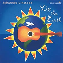 Kiss the Earth by JOHANNES LINSTEAD (2000-05-16)