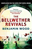 The Bellwether Revivals by Benjamin Wood front cover