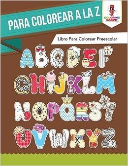 Para Colorear A La Z Libro Para Colorear Preescolar Spanish