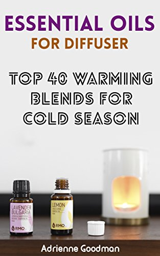 Essential Oils For Diffuser Top 40 Warming Blends For Cold Season