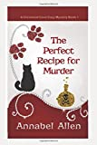 The Perfect Recipe for Murder (A Cloverleaf Cove Cozy Mystery) by  Annabel Allen in stock, buy online here