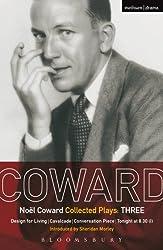 Coward Plays: 3: Design for Living; Cavalcade; Conversation Piece; Tonight at 8.30 (i); Still Life (World Classics)