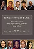 Remembrances in Black: Personal Perspectives of the African American Experience at the University of Arkansas, 1940s–2000s