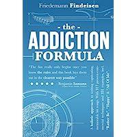 The Addiction Formula: A Holistic Approach to Writing