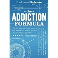 The Addiction Formula: A Holistic Approach to Writing Captivating, Memorable Hit Songs. with 317 Proven Commercial Techniques & 331 Examples, Incl ... & All of Me: Volume 1 (Holistic Songwriting)