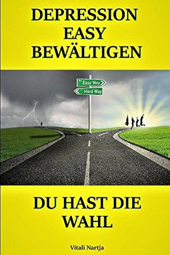 DEPRESSION EASY BEWÄLTIGEN - DU HAST DIE WAHL