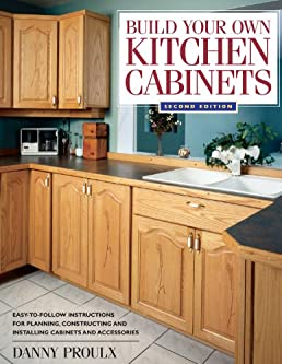 build your own kitchen cabinets  danny proulx  9781558706767  amazon com  books build your own kitchen cabinets  danny proulx  9781558706767      rh   amazon com