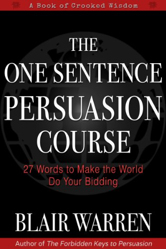 The One Sentence Persuasion Course - 27 Words to Make the World Do Your Bidding (Make A Sentence With The Word An)