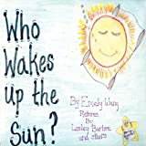Who Wakes up the Sun?, Emely Wang, 1615828303
