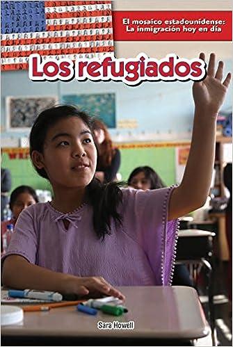Descarga gratis libros de audio para ipad Los refugiados / Refugees (El Mosaico Estadounidense: La Inmigración Hoy En Día / the American Mosaic: Immigration Today) PDB