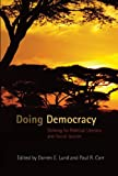 Doing Democracy: Striving For Political Literacy And Social Justice (Counterpoints: Studies In The Postmodern Theory Of Education)