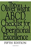 The Oliver Wight ABCD Checklist for Operational Excellence (The Oliver Wight Companies) 5th (fifth) Edition by Oliver Wight International, Inc. published by Wiley (2000)