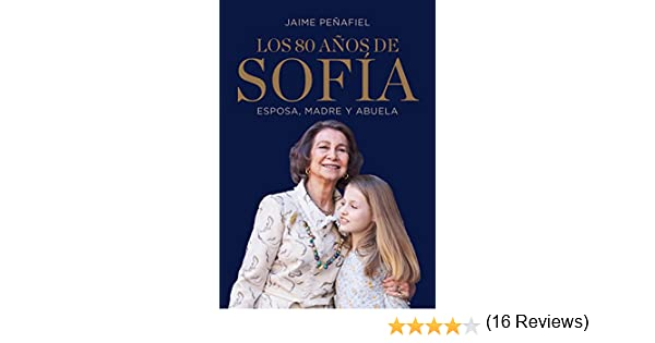 Los 80 años de Sofía: Esposa, madre y abuela eBook: Peñafiel ...